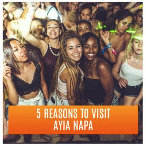 Group of Girls at Party Clubbing: 5 Reasons to Visit Ayia Napa